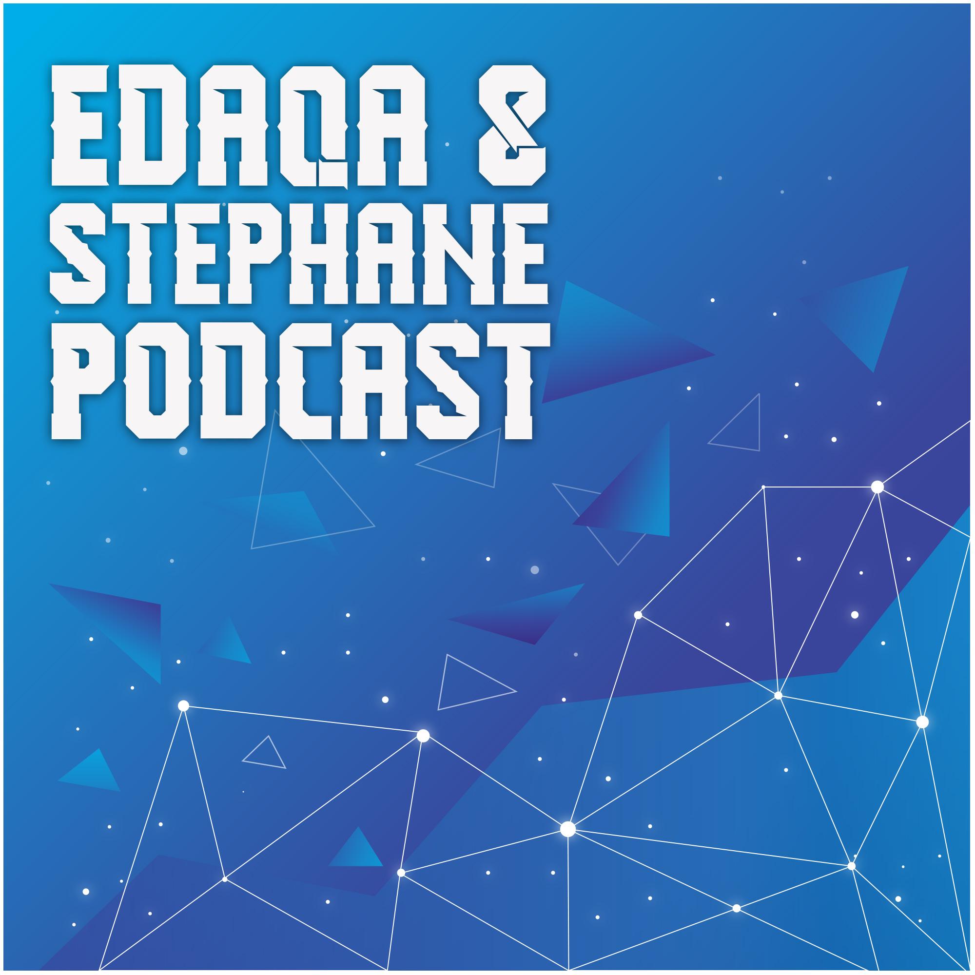 Edaqa & Stephane (Podcast)